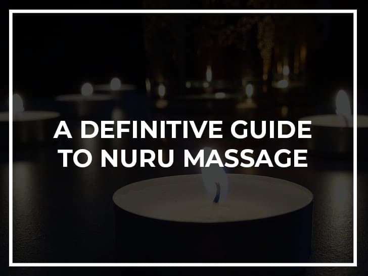A Definitive Guide to Nuru Massage