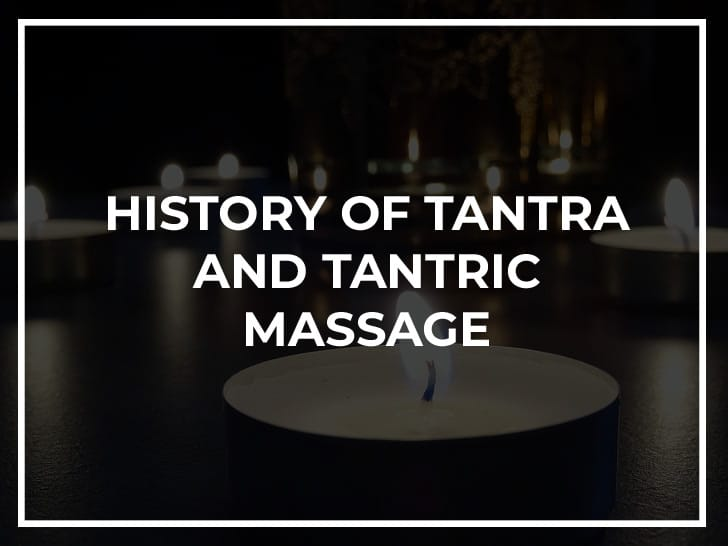 History of tantra and tantric massage